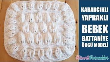 Kabarcıklı Yapraklı Bebek Battaniyesi Yapılışı